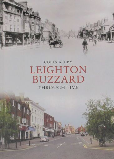 Leighton Buzzard Through Time, by Colin Ashby